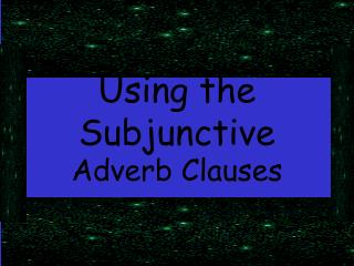Using the Subjunctive