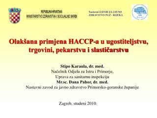 Olak ana primjena HACCP-a u ugostiteljstvu, trgovini, pekarstvu i slasticarstvu