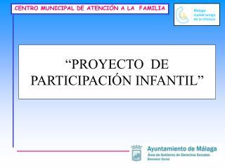 PROYECTO  DE  PARTICIPACI N INFANTIL