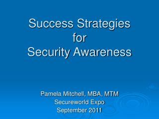Success Strategies for  Security Awareness