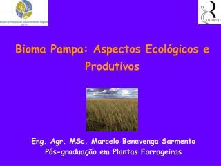 Bioma Pampa: Aspectos Ecol gicos e Produtivos