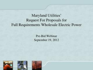 Maryland Utilities  Request For Proposals for Full Requirements Wholesale Electric Power