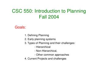 CSC 550: Introduction to Planning Fall 2004