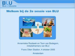 Welkom bij de 2e sessie van BLU