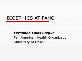 BIOETHICS AT PAHO
