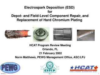 Electrospark Deposition ESD  for  Depot- and Field-Level Component Repair, and Replacement of Hard Chromium Plating