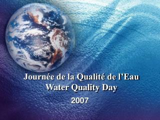 Journ e de la Qualit  de l Eau Water Quality Day