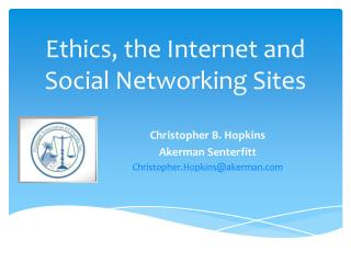Ethics, the Internet and  Social Networking Sites