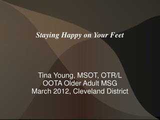 Staying Happy on Your Feet
