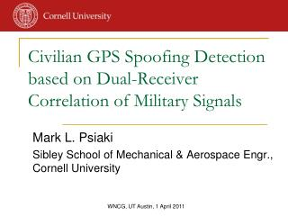 Civilian GPS Spoofing Detection based on Dual-Receiver Correlation of Military Signals
