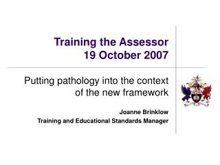 Training the Assessor 19 October 2007