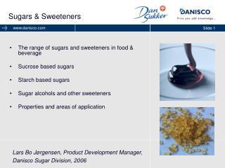 Sugars  Sweeteners