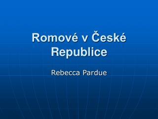 Romov  v Cesk  Republice