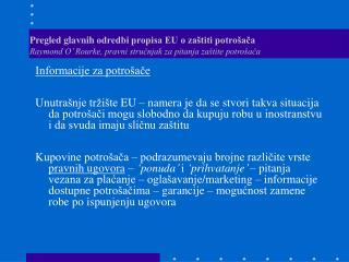 Pregled glavnih odredbi propisa EU o za titi potro aca  Raymond O  Rourke, pravni strucnjak za pitanja za tite potro aca