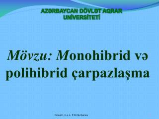 M vzu: Monohibrid v polihibrid  arpazlasma
