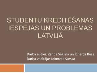 Studentu kredite anas iespejas un problemas Latvija
