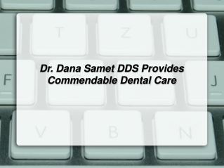 Dr. Dana Samet DDS Provides Commendable Dental Care