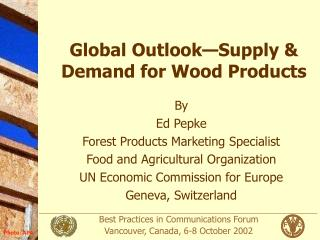 Global Outlook Supply  Demand for Wood Products