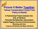 Picture It Better Together:  Taking Transportation Goals From Policy to Reality
