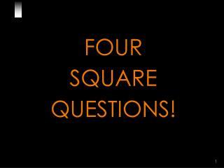 FOUR SQUARE  QUESTIONS