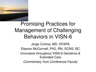 Promising Practices for Management of Challenging Behaviors in VISN-6