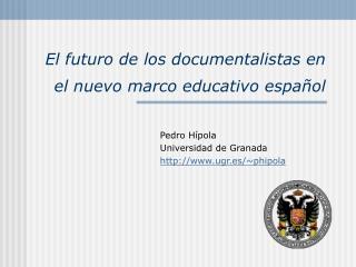 El futuro de los documentalistas en el nuevo marco educativo espa ol