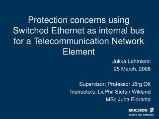 Protection concerns using Switched Ethernet as internal bus for a Telecommunication Network Element