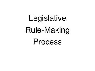 Legislative  Rule-Making Process