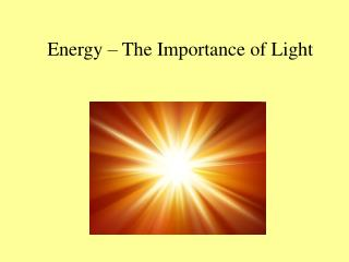 Energy   The Importance of Light