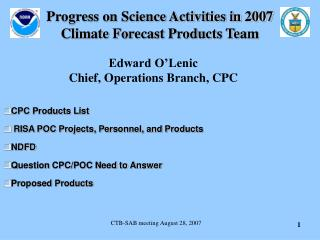 Progress on Science Activities in 2007 Climate Forecast Products Team