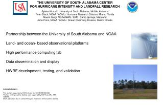 THE UNIVERSITY OF SOUTH ALABAMA CENTER FOR HURRICANE INTENSITY AND LANDFALL RESEARCH   Sytske Kimball, University of Sou
