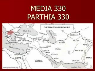 MEDIA 330 PARTHIA 330