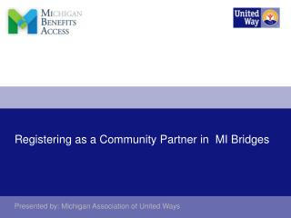 Registering as a Community Partner in  MI Bridges