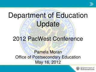 Department of Education Update  2012 PacWest Conference