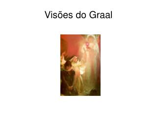 Vis es do Graal