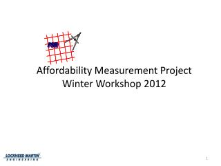 Affordability Measurement Project Winter Workshop 2012