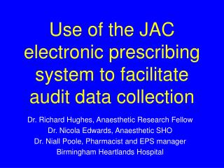 Use of the JAC electronic prescribing system to facilitate audit data collection