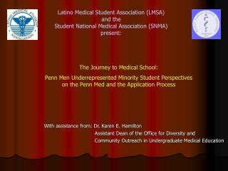 With assistance from: Dr. Karen E. Hamilton                                 Assistant Dean of the Office for Diversity a