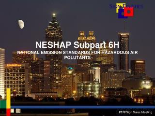 NESHAP Subpart 6H NATIONAL EMISSION STANDARDS FOR HAZARDOUS AIR POLUTANTS