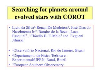 Searching for planets around evolved stars with COROT