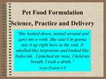 Pet Food Formulation   Science, Practice and Delivery