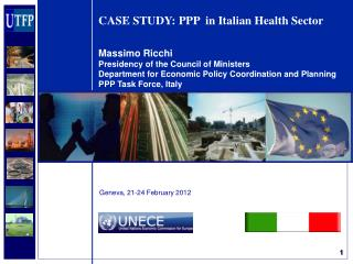 CASE STUDY: PPP  in Italian Health Sector   Massimo Ricchi Presidency of the Council of Ministers  Department for Econom