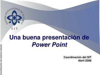 Una buena presentaci n de  Power Point