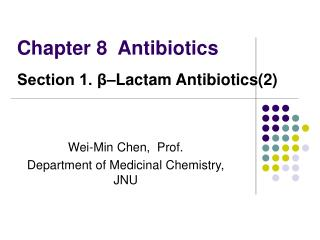 Chapter 8  Antibiotics Section 1.   Lactam Antibiotics2