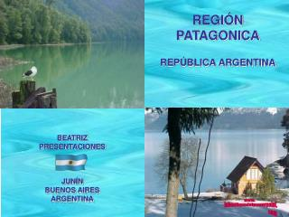 REGI N PATAGONICA   REP BLICA ARGENTINA