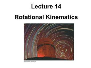 Lecture 14 Rotational Kinematics