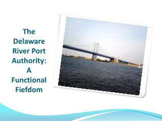 The Delaware River Port Authority: A Functional Fiefdom