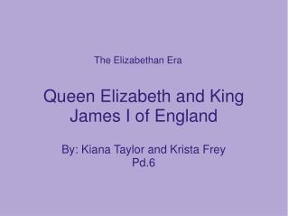 Queen Elizabeth and King James I of England