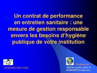 Un contrat de performance en entretien sanitaire : une mesure de gestion responsable envers les besoins d hygi ne publiq