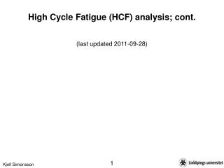 High Cycle Fatigue HCF analysis; cont.   last updated 2011-09-28